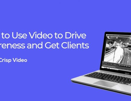 Law Firm Video: How to Use Video to Drive Awareness and Get Clients
